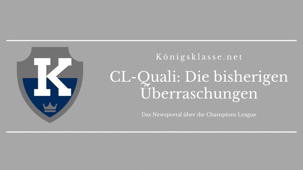 CL-Quali: Das sind die bisherigen Überraschungen der Qualifikation zur Champions League.
